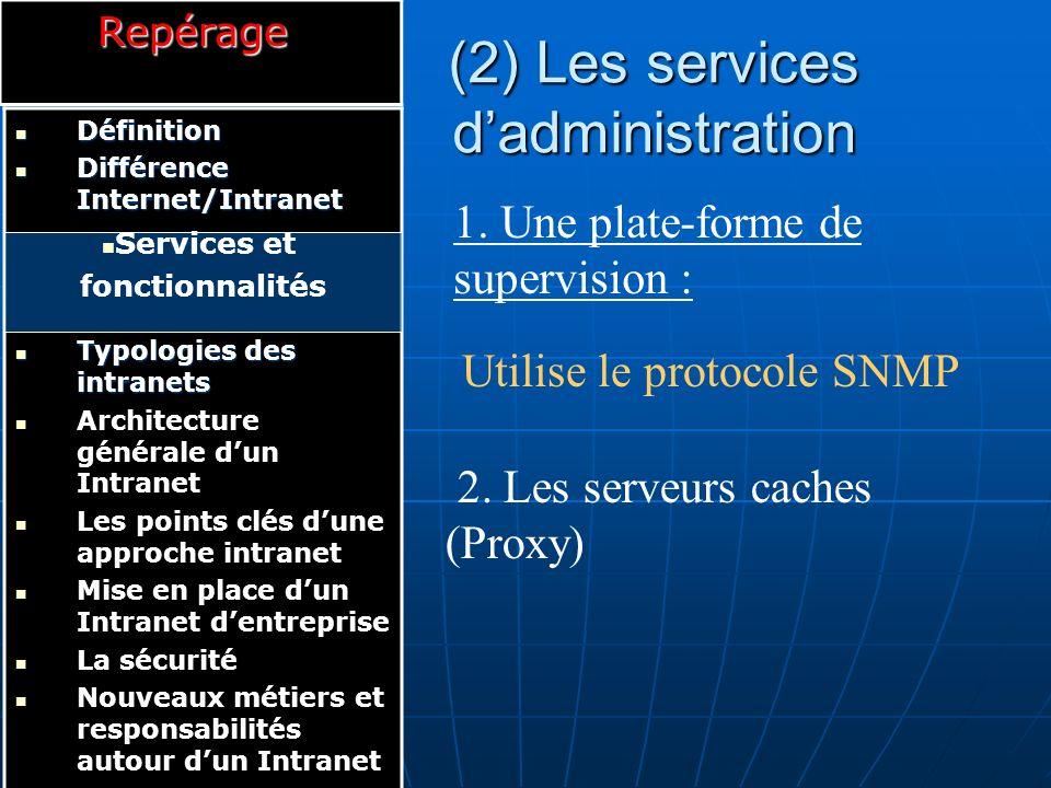 (2) Les services d'administration