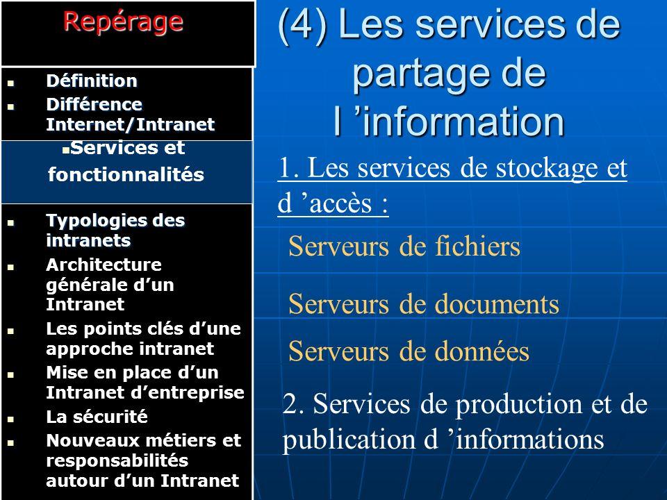 (4) Les services de partage de l 'information