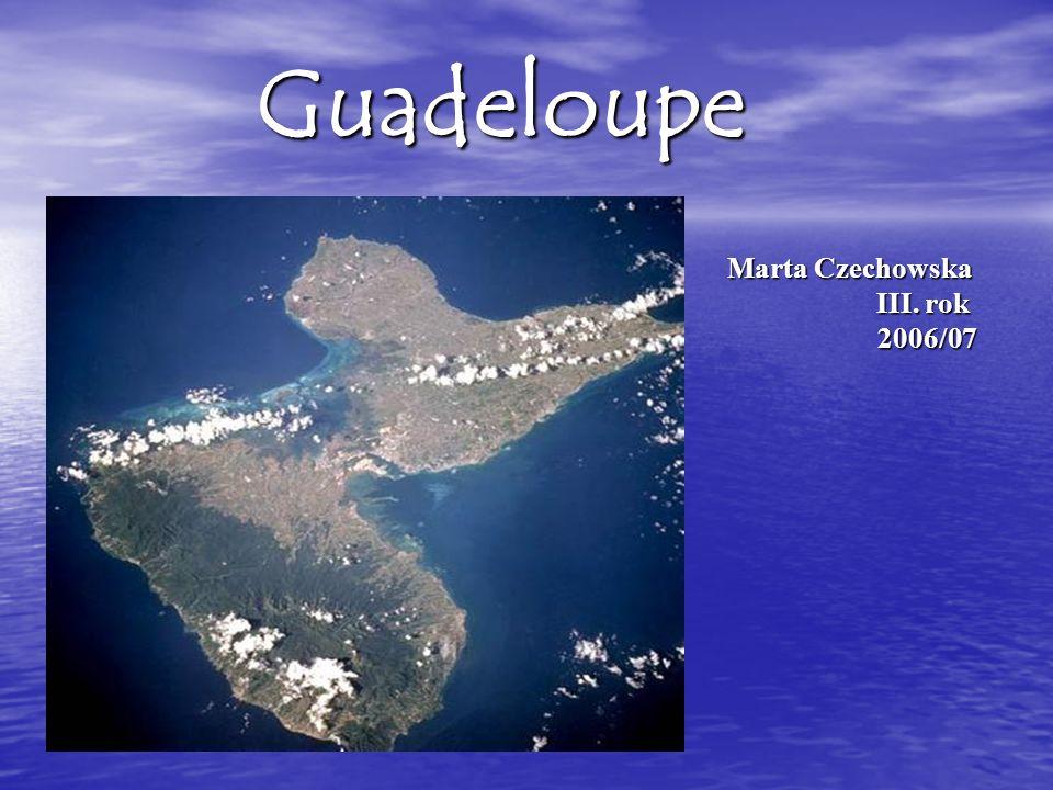 Guadeloupe Marta Czechowska III. rok 2006/07