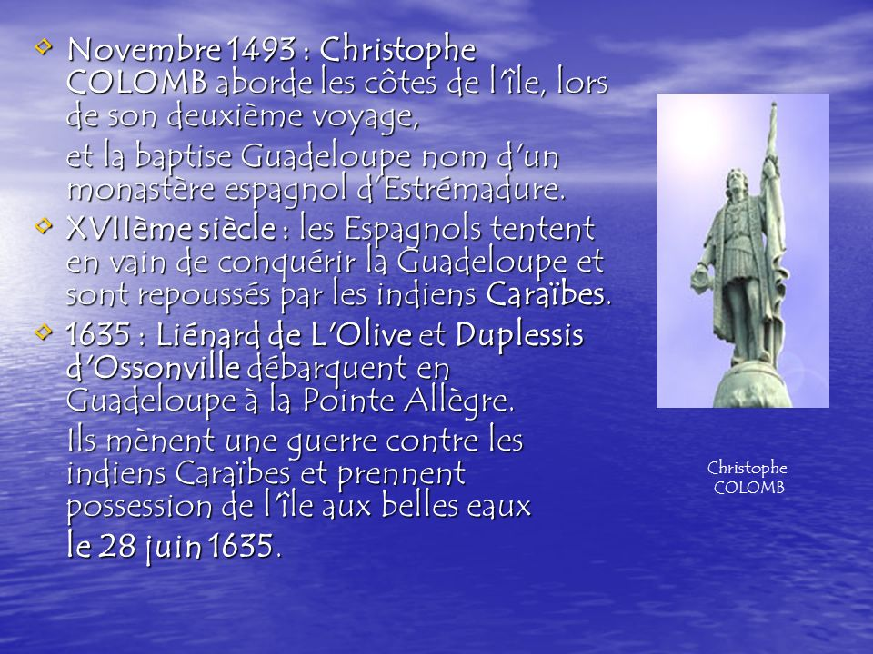 et la baptise Guadeloupe nom d un monastère espagnol d'Estrémadure.
