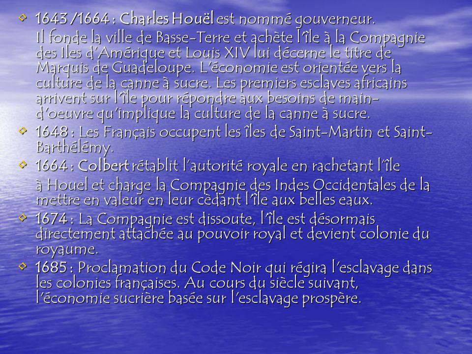 1643 /1664 : Charles Houël est nommé gouverneur.