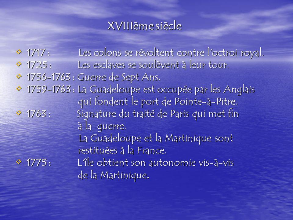 XVIIIème siècle 1717 : Les colons se révoltent contre l octroi royal.