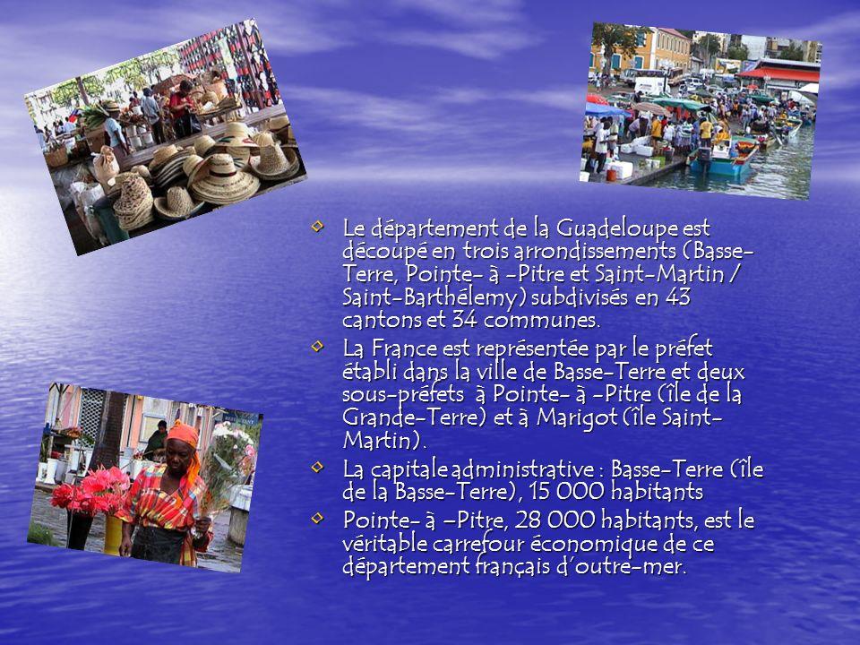 Le département de la Guadeloupe est découpé en trois arrondissements (Basse-Terre, Pointe- à -Pitre et Saint-Martin / Saint-Barthélemy) subdivisés en 43 cantons et 34 communes.