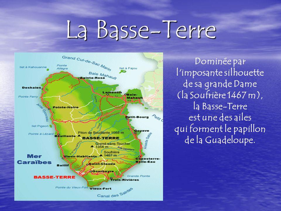La Basse-Terre Dominée par l imposante silhouette de sa grande Dame