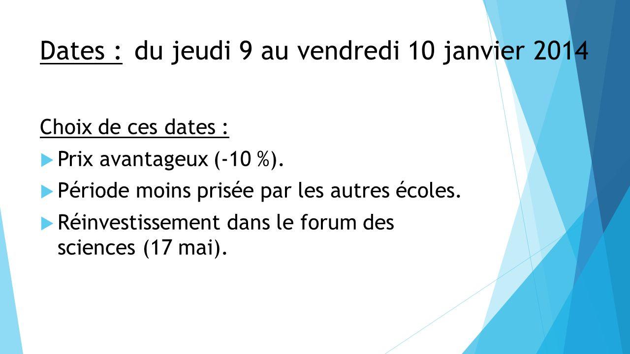 Dates : du jeudi 9 au vendredi 10 janvier 2014