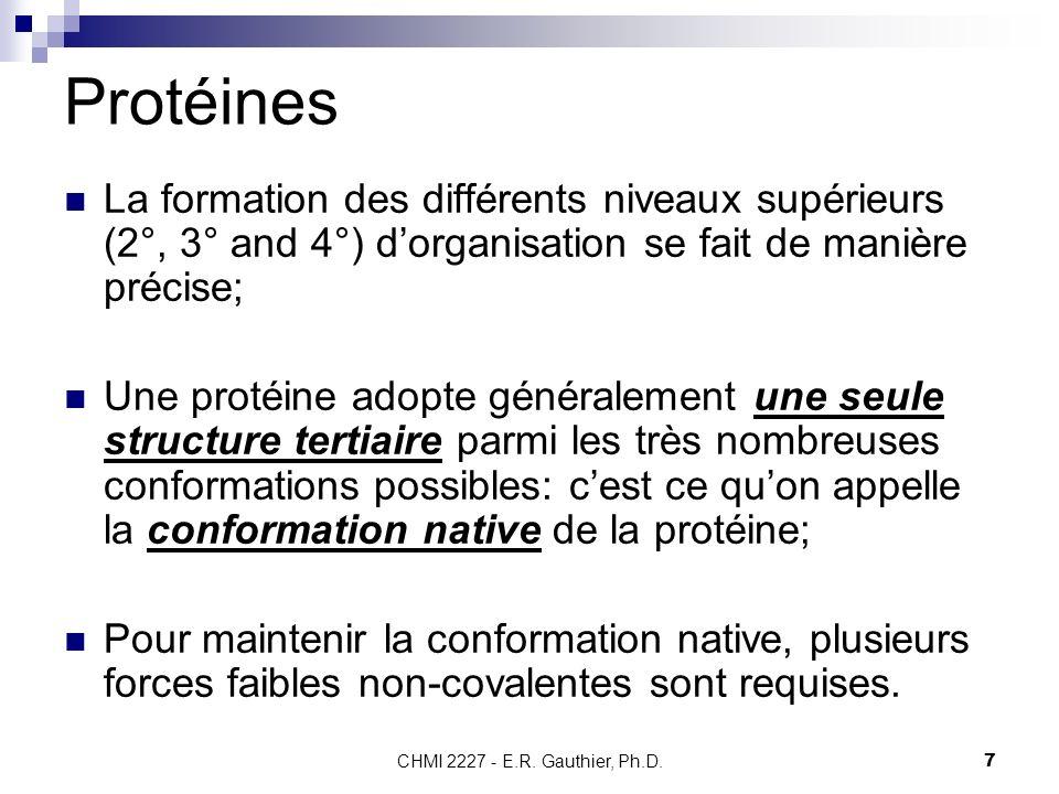 Protéines La formation des différents niveaux supérieurs (2°, 3° and 4°) d'organisation se fait de manière précise;