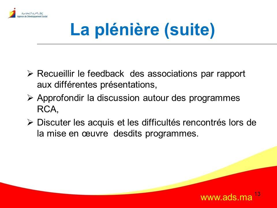 La plénière (suite) Recueillir le feedback des associations par rapport aux différentes présentations,
