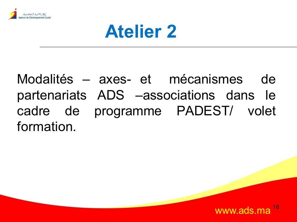 Atelier 2 Modalités – axes- et mécanismes de partenariats ADS –associations dans le cadre de programme PADEST/ volet formation.
