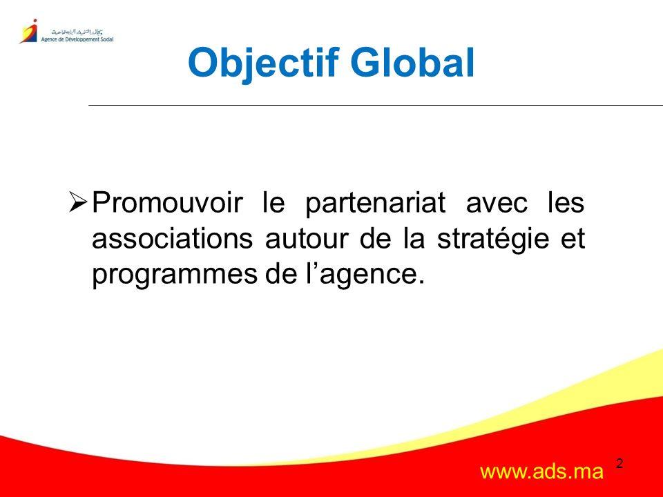 Objectif Global Promouvoir le partenariat avec les associations autour de la stratégie et programmes de l'agence.