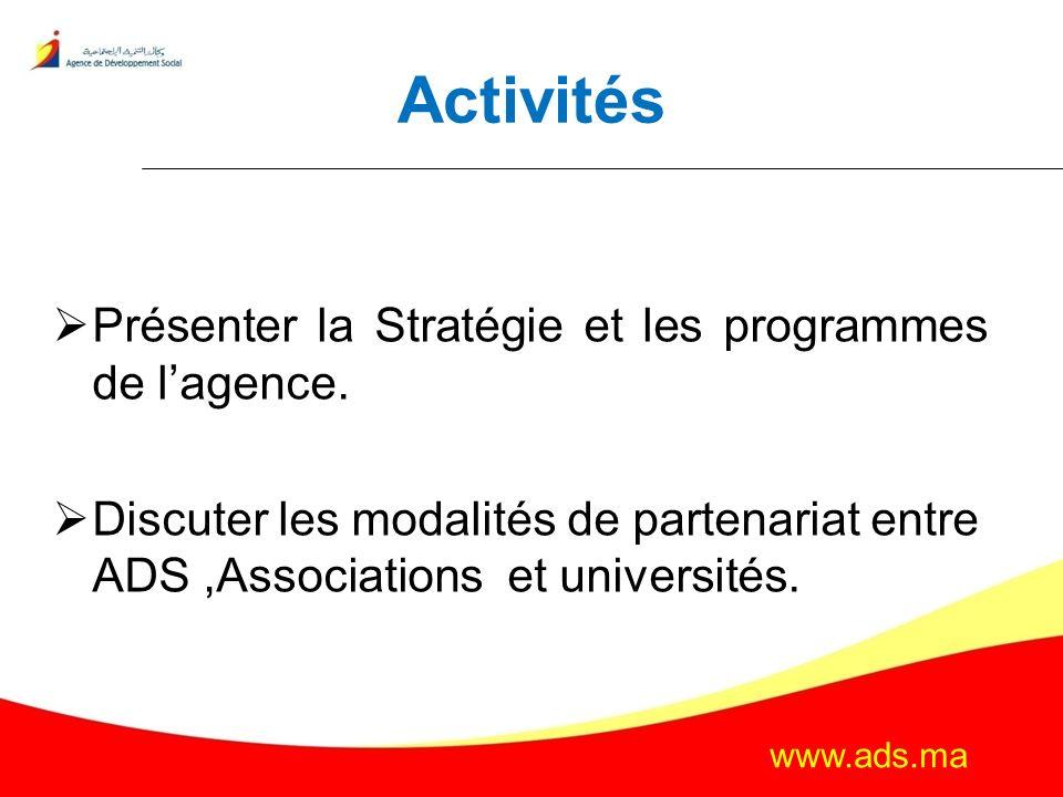 Activités Présenter la Stratégie et les programmes de l'agence.