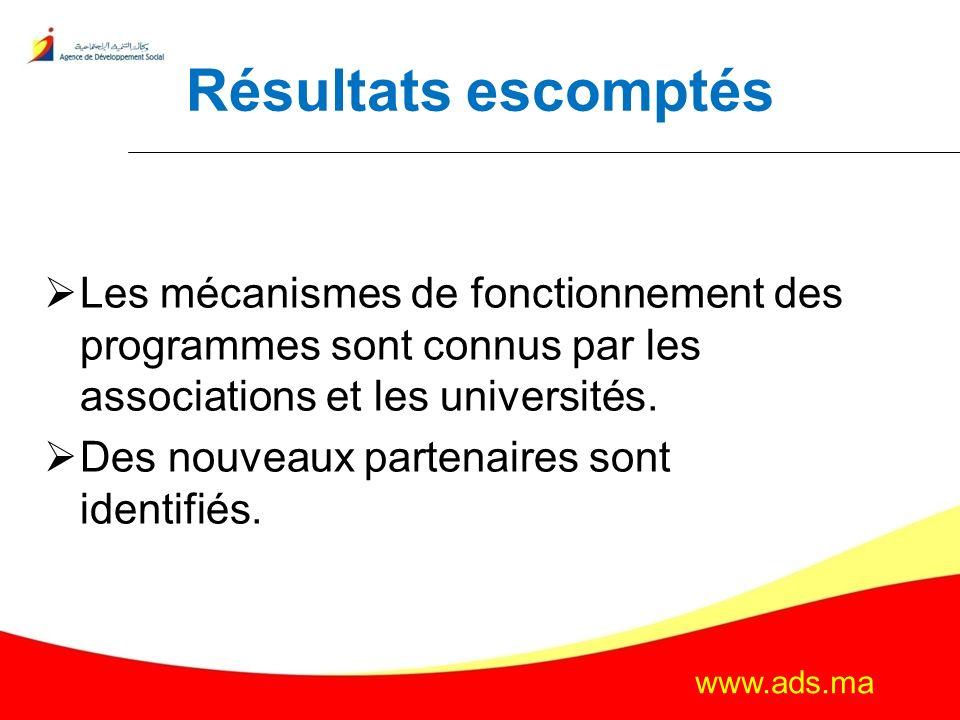 Résultats escomptés Les mécanismes de fonctionnement des programmes sont connus par les associations et les universités.