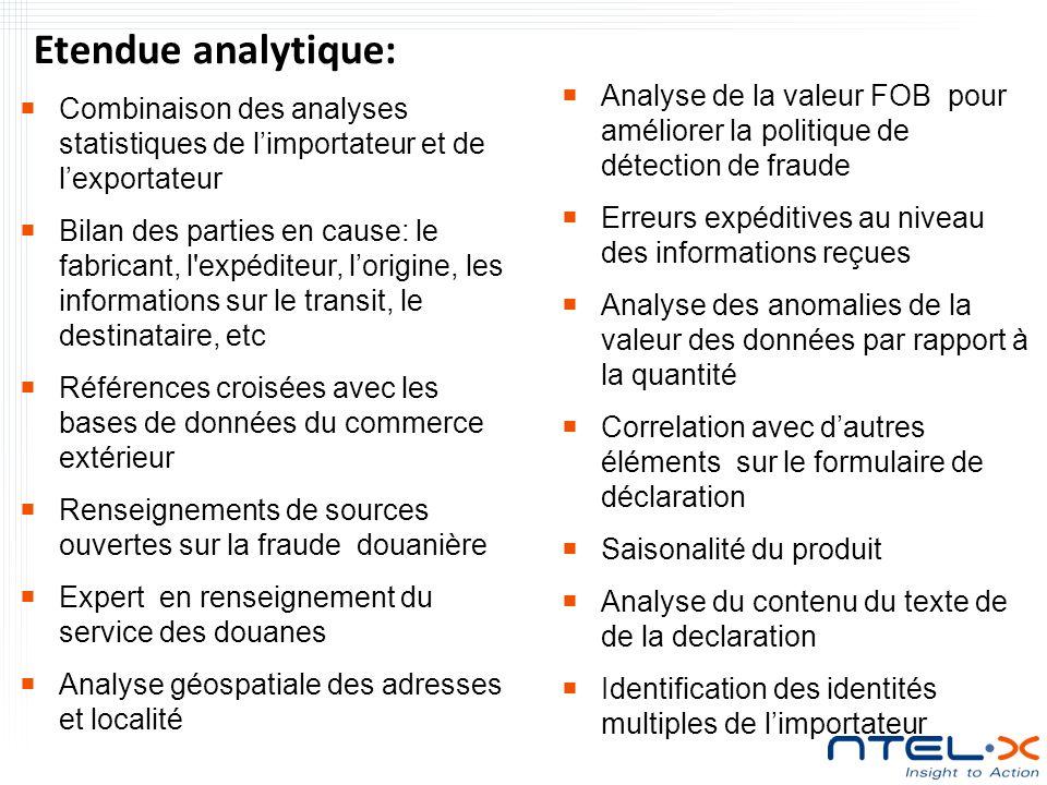 Etendue analytique: Analyse de la valeur FOB pour améliorer la politique de détection de fraude.
