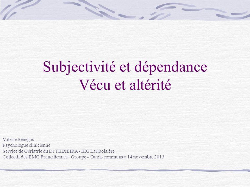 Subjectivité et dépendance Vécu et altérité