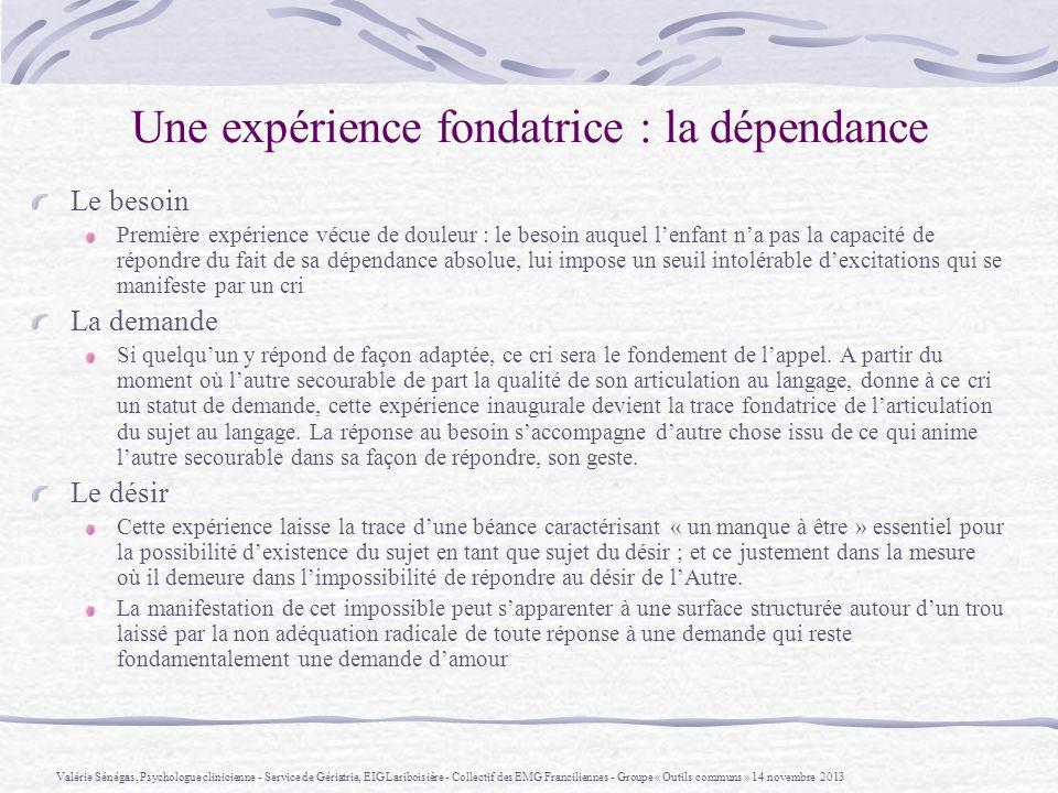 Une expérience fondatrice : la dépendance