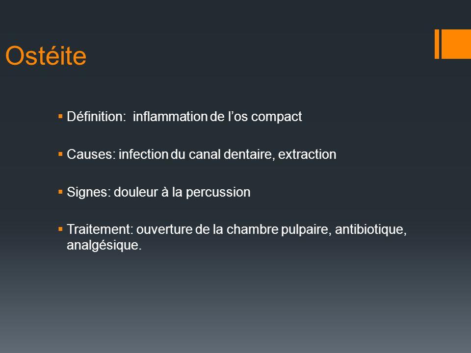 Ostéite Définition: inflammation de l'os compact