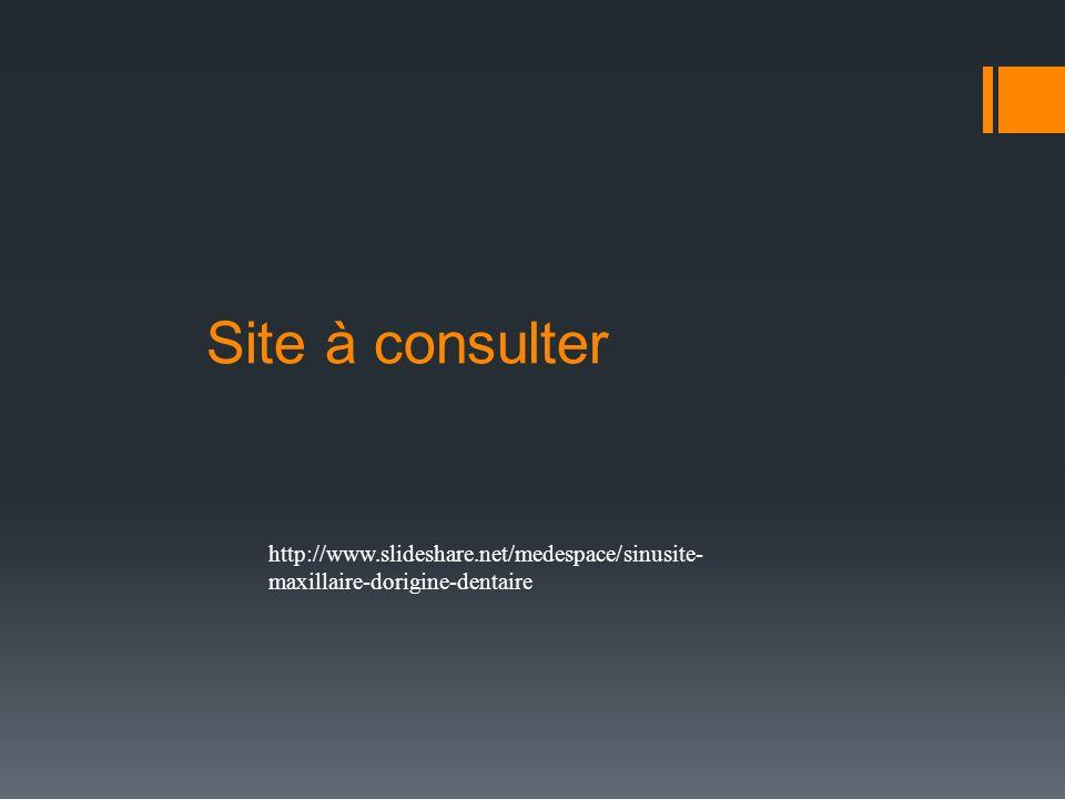 Site à consulter http://www.slideshare.net/medespace/sinusite-maxillaire-dorigine-dentaire