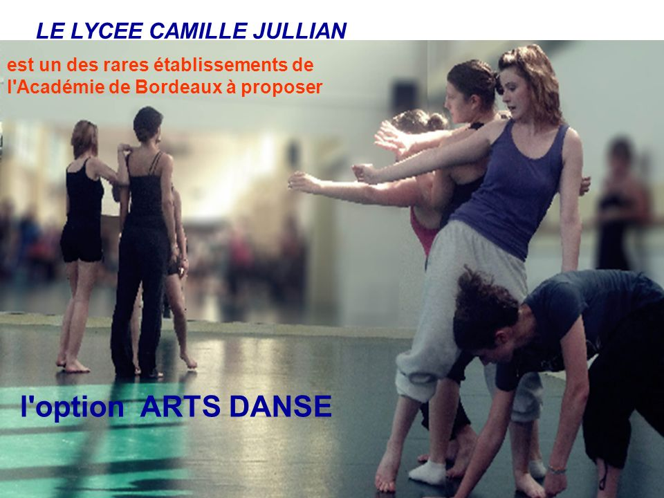 l option ARTS DANSE LE LYCEE CAMILLE JULLIAN