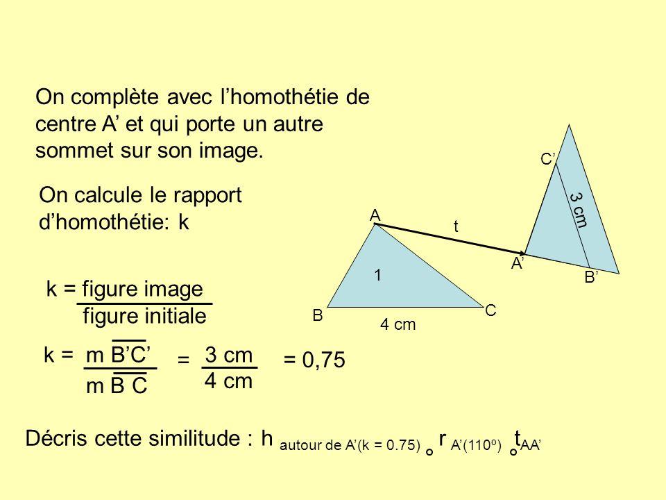 On calcule le rapport d'homothétie: k