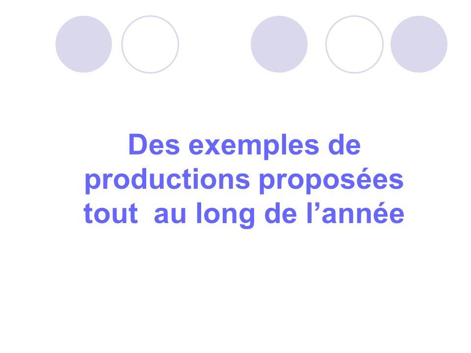 Des exemples de productions proposées tout au long de l'année