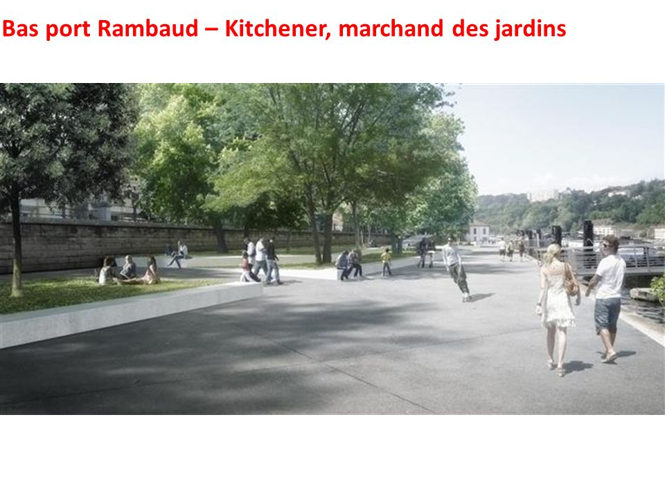 Bas port Rambaud – Kitchener, marchand des jardins