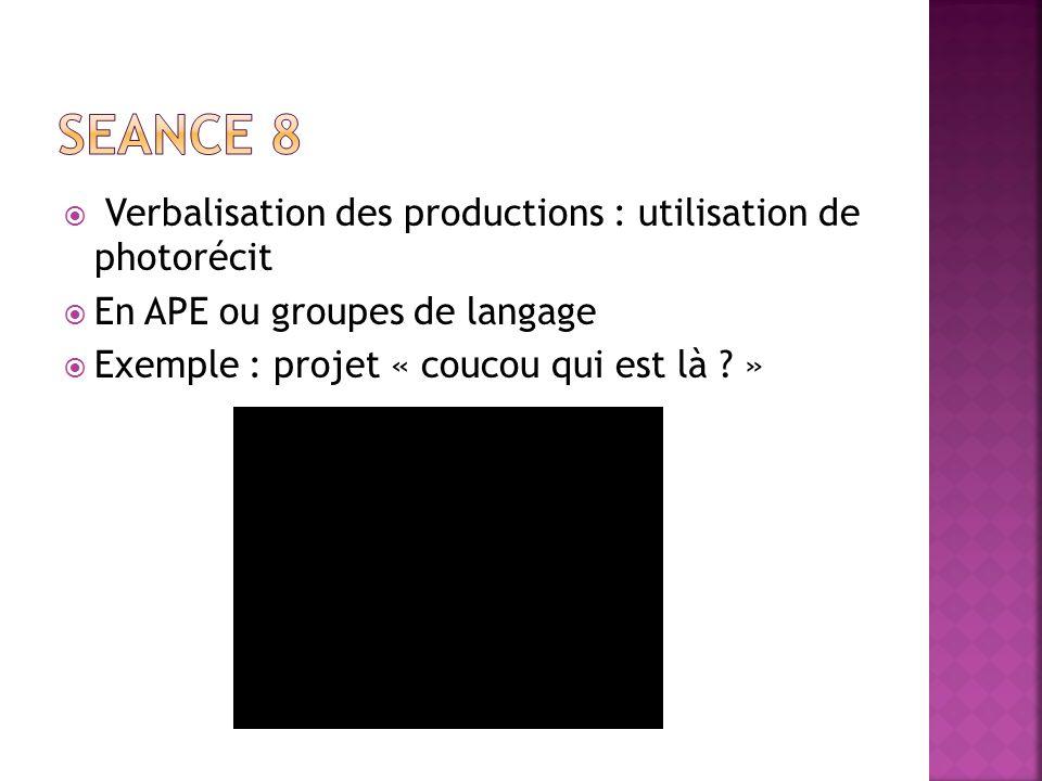 SEANCE 8 Verbalisation des productions : utilisation de photorécit