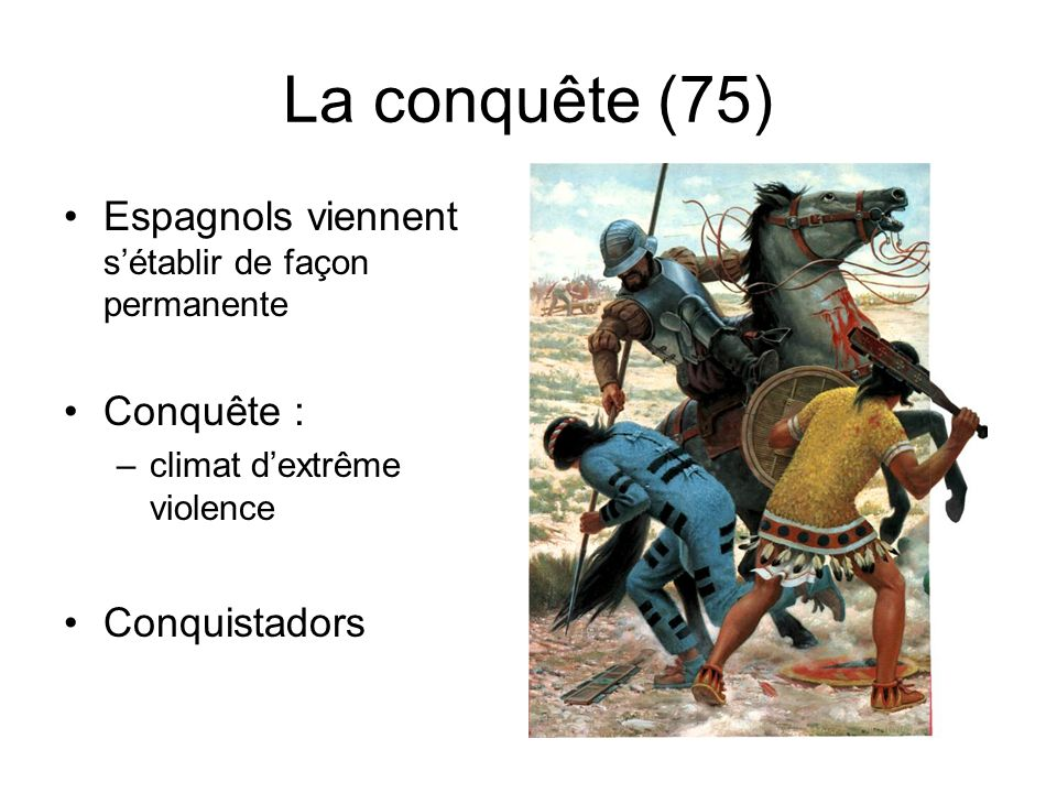 La conquête (75) Espagnols viennent s'établir de façon permanente