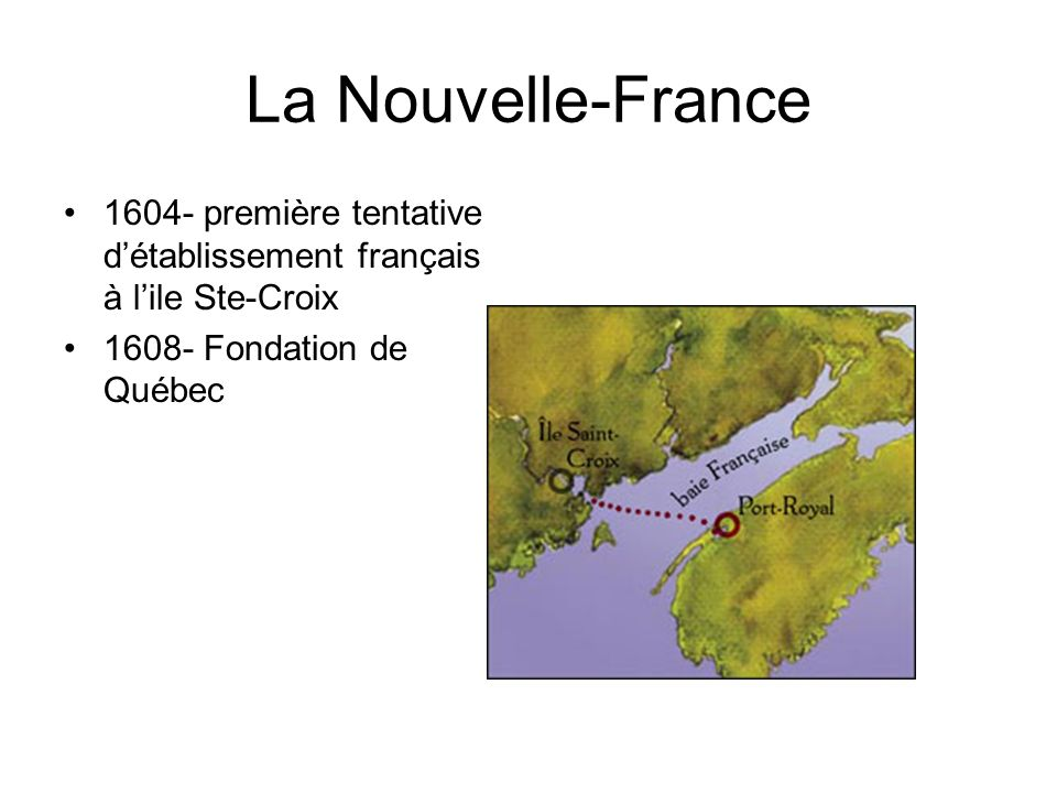 La Nouvelle-France 1604- première tentative d'établissement français à l'ile Ste-Croix.