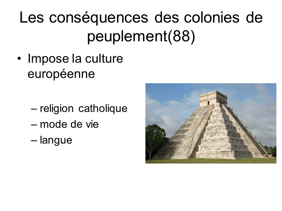 Les conséquences des colonies de peuplement(88)