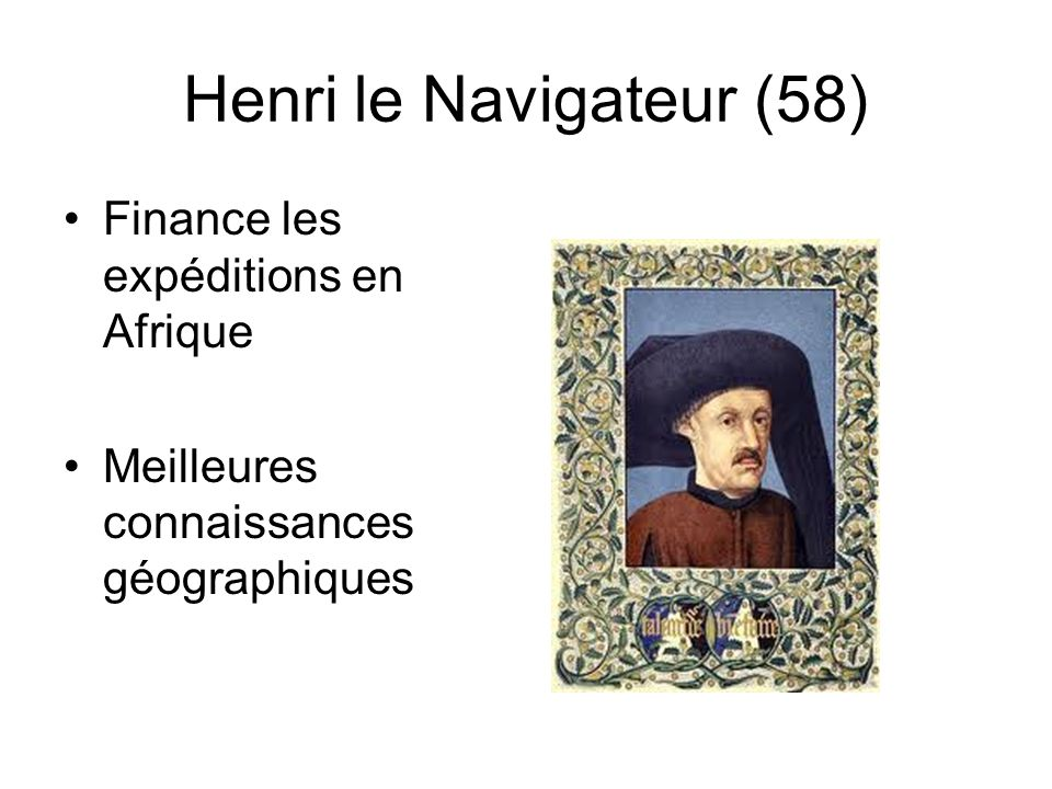 Henri le Navigateur (58) Finance les expéditions en Afrique