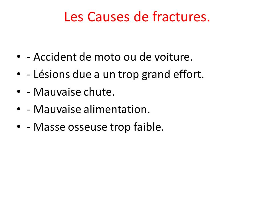 Les Causes de fractures.