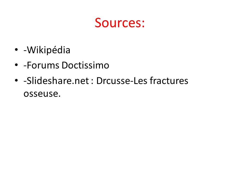 Sources: -Wikipédia -Forums Doctissimo