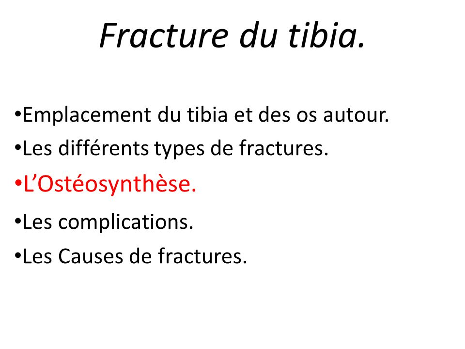 Fracture du tibia. L'Ostéosynthèse.