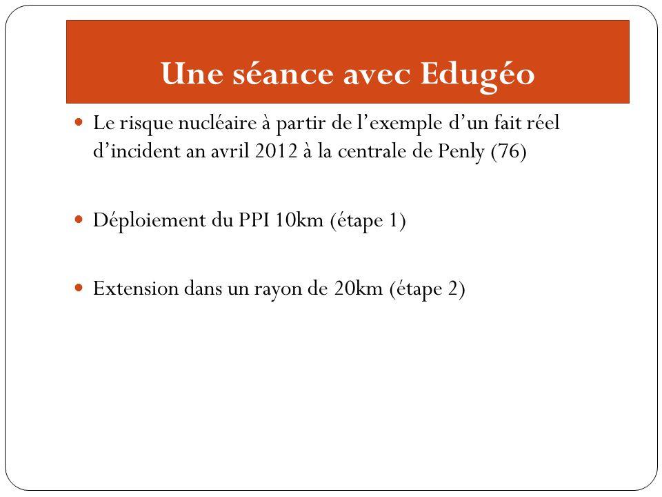 Une séance avec Edugéo Le risque nucléaire à partir de l'exemple d'un fait réel d'incident an avril 2012 à la centrale de Penly (76)