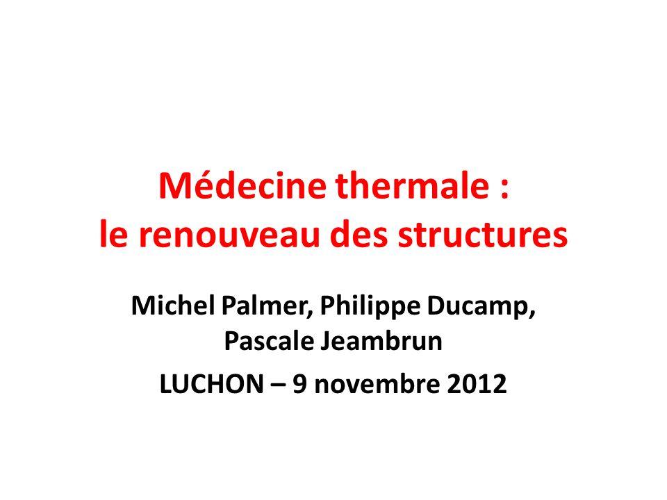Médecine thermale : le renouveau des structures