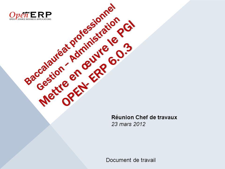 Baccalauréat professionnel Gestion – Administration Mettre en œuvre le PGI OPEN- ERP 6.0.3