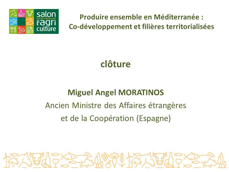 clôture Miguel Angel MORATINOS Ancien Ministre des Affaires étrangères