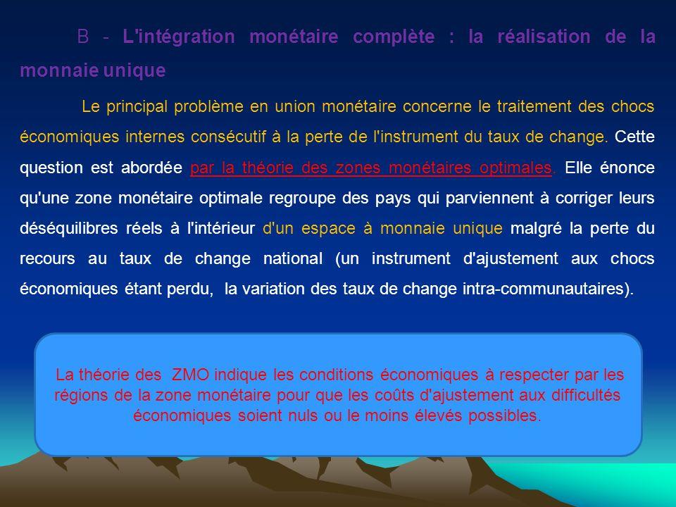 B - L intégration monétaire complète : la réalisation de la monnaie unique