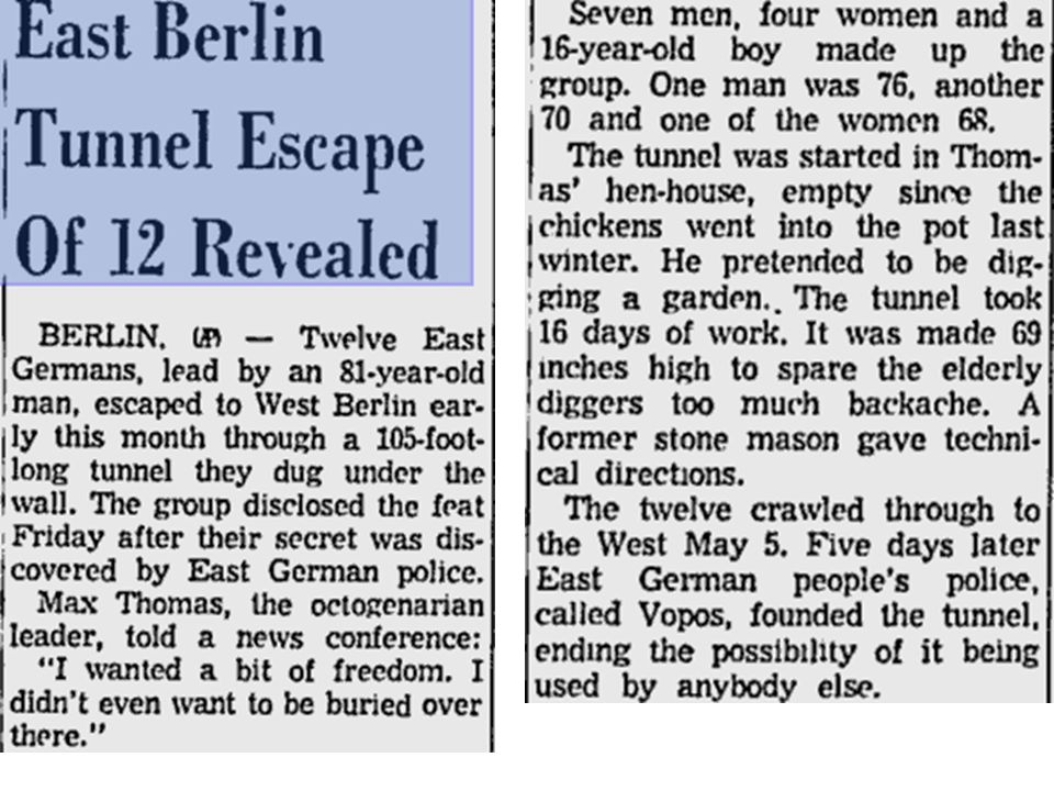 In an attempt to escape and gain access to West Berlin a large network of tunnels were built.