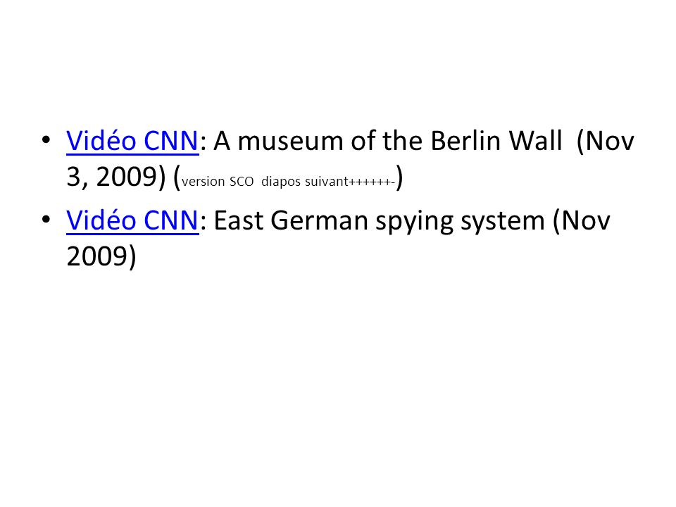 Vidéo CNN: A museum of the Berlin Wall (Nov 3, 2009) (version SCO diapos suivant )