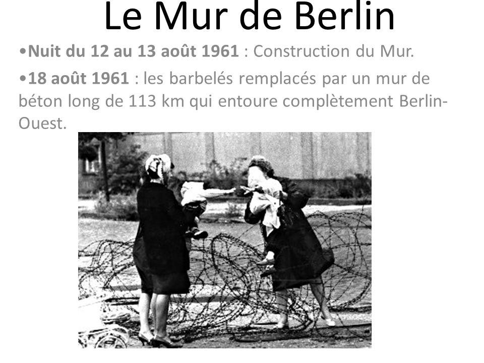 Le Mur de Berlin Nuit du 12 au 13 août 1961 : Construction du Mur.