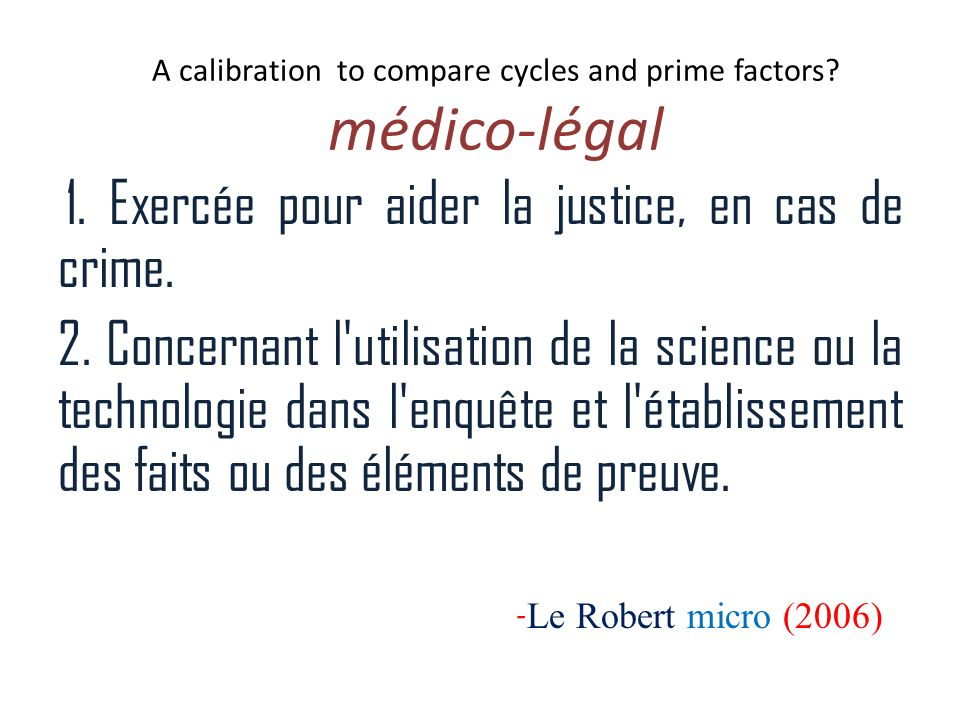 A calibration to compare cycles and prime factors médico-légal