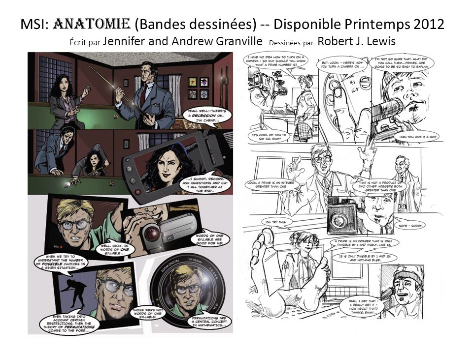 MSI: AnatomIE (Bandes dessinées) -- Disponible Printemps 2012 Écrit par Jennifer and Andrew Granville Dessinées par Robert J.