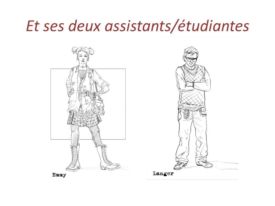 Et ses deux assistants/étudiantes