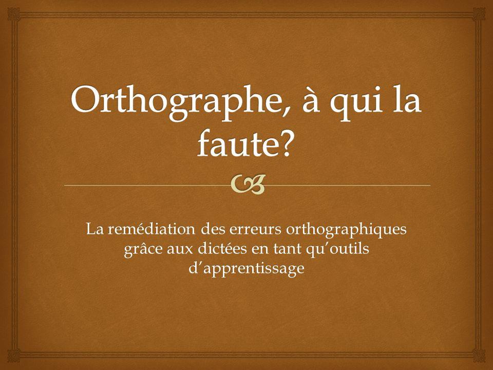 Orthographe, à qui la faute