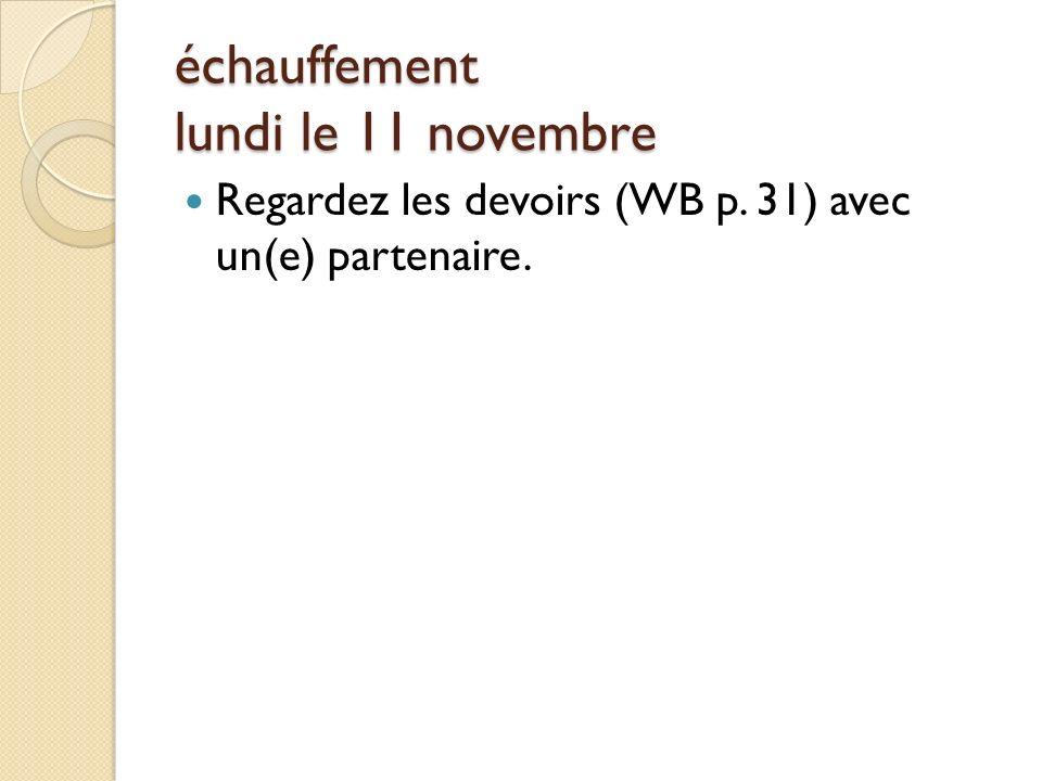 échauffement lundi le 11 novembre
