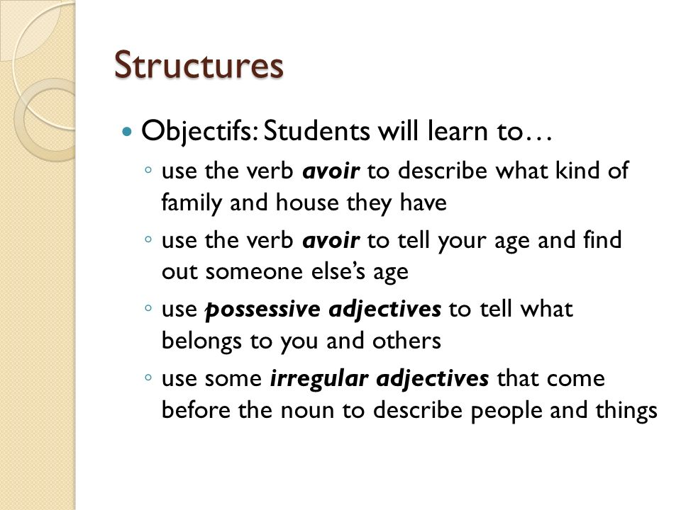 Structures Objectifs: Students will learn to…