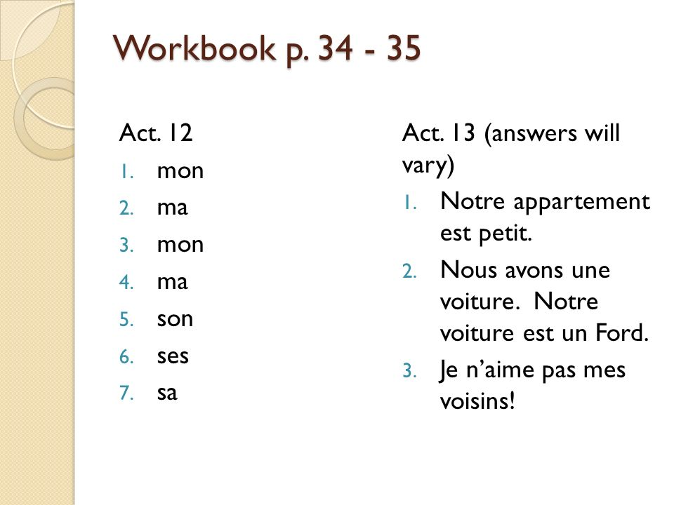Workbook p. 34 - 35 Act. 12 mon ma son ses sa