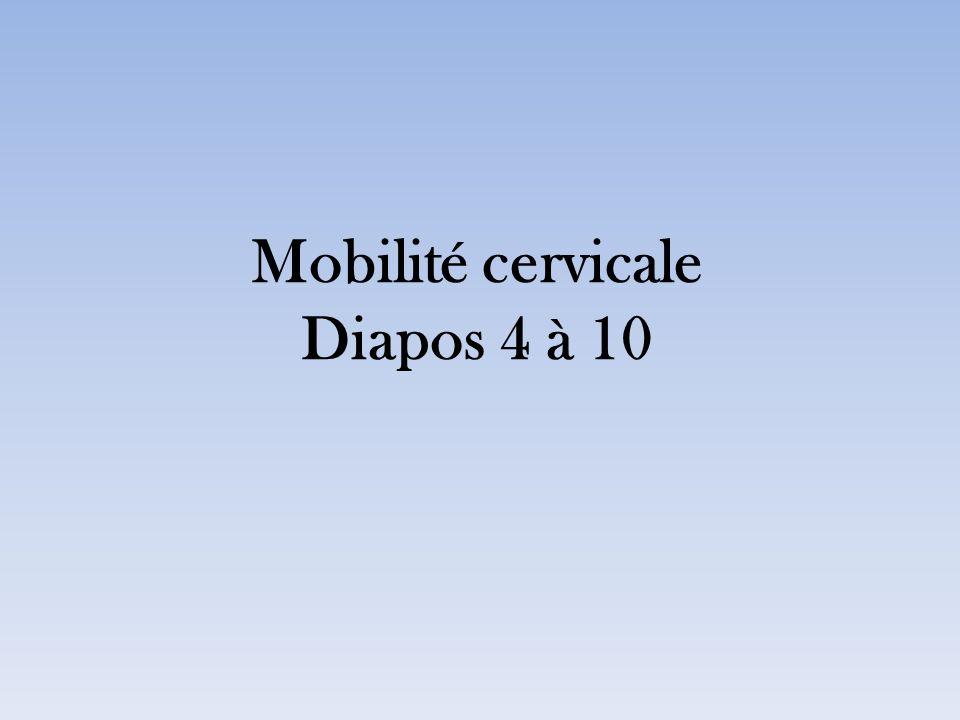 Mobilité cervicale Diapos 4 à 10