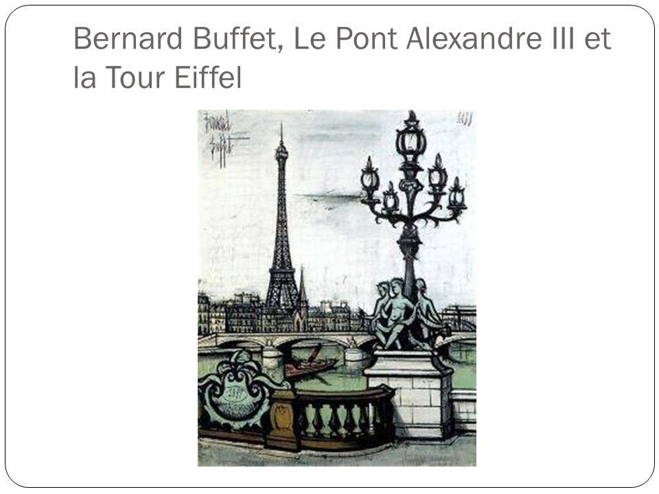 Bernard Buffet, Le Pont Alexandre III et la Tour Eiffel