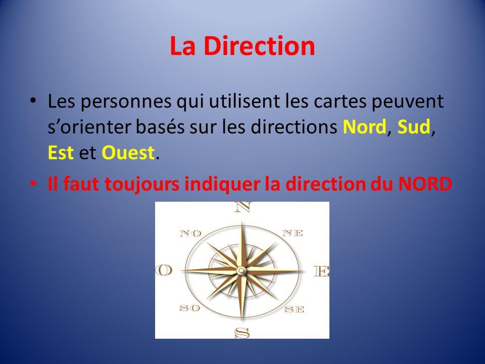 La Direction Les personnes qui utilisent les cartes peuvent s'orienter basés sur les directions Nord, Sud, Est et Ouest.